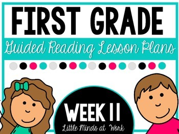 First Grade Step by Step Guided Reading Plans: Week 11