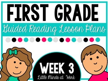 First Grade Step by Step Guided Reading Plans: Week 3