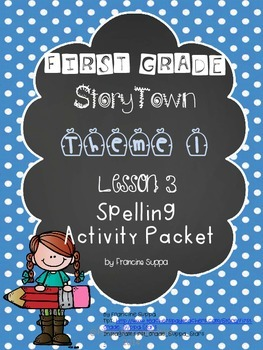 First Grade StoryTown Theme 1 Lesson 3  Spelling Activity packet