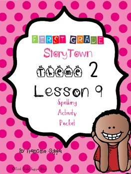 First Grade StoryTown Theme 2 Lesson Spelling Activity Packet