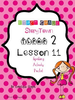 First Grade StoryTown Theme 2 Lesson 11 Spelling Activity Packet