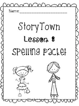 First Grade StoryTown Theme 2 Lesson 8 Spelling Activity Packet