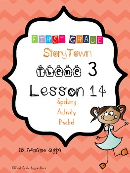 First Grade StoryTown Theme 3 Lesson 14 Spelling Activity Packet