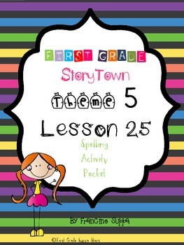 First Grade StoryTown Theme 5 Lesson 25 Spelling Activity Packet