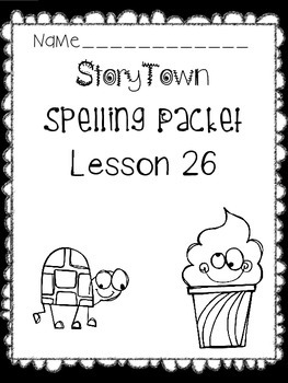 First Grade StoryTown Theme 5 Lesson 26 Spelling Packet