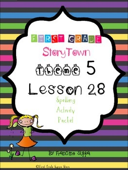 First Grade StoryTown Theme 5 Lesson 28 Spelling Activity Packet