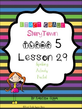 First Grade StoryTown Theme 5 Lesson 29 Spelling Activity Packet