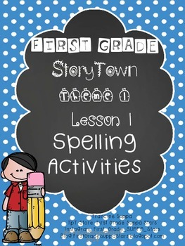 First Grade StoryTown Theme 1 Lesson 1 Spelling Activity packet
