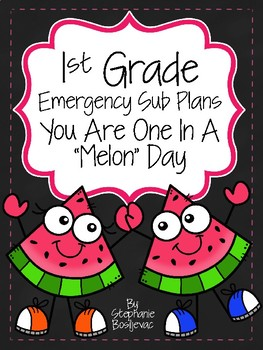 First Grade Sub Plans (One In a Melon Day)