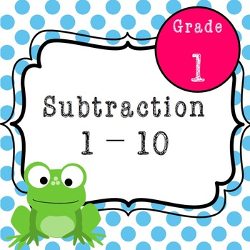 First Grade Subtraction 1-10 Activities