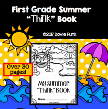 """First Grade Summer """"Think"""" Book Workbook - Over 30 pages!"""