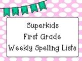 First Grade Superkids Spelling Lists