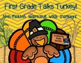 First Grade Talks Turkey: Non-Fiction ( fiction fun, too!) Learning with Turkeys