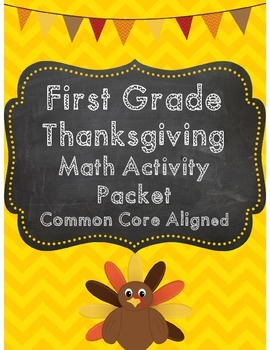 First Grade Thanksgiving Math Packet *Common Core Aligned*