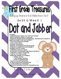 First Grade Treasures Unit 6.1 Dot and Jabber Supplemental Materials