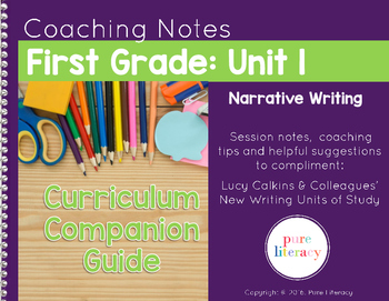 First Grade Unit 1 Narrative Writing Curriculum Companion