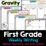 First Grade Weekly Writing Gravity (opinion, narrative, in