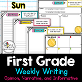First Grade Weekly Writing Sun (opinion, narrative, informative)