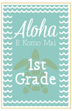 First Grade Welcome Poster Hawaii: Aloha E Komo Mai