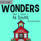 First Grade Reading Wonders - Unit 1, Week 1: At School