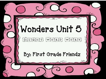 First Grade Wonders Unit 5 Sight Word Work