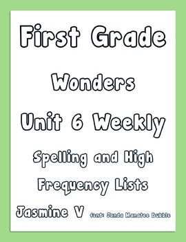 First Grade Wonders Unit 6 Weekly Spelling and High Freque