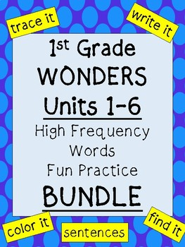 First Grade Wonders Units 1-6: High Frequency Words Practice BUNDLE