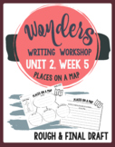 First Grade Wonders Writing Workshop Unit 2, Week 5 Places on a Map