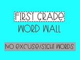 First Grade Word Wall - No Excuse/Sight Words