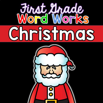 First Grade Word Works: Christmas Edition (Printable & Interactive PDF)