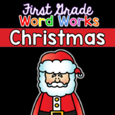 First Grade Word Works: Christmas Edition (Printable & Interactive PDF)