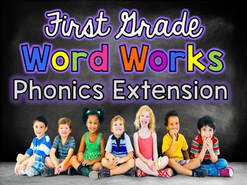 First Grade Word Works: Phonics Extension Set