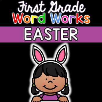 First Grade Word Works: Easter Edition