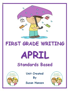 First Grade Writing to the Standards: April