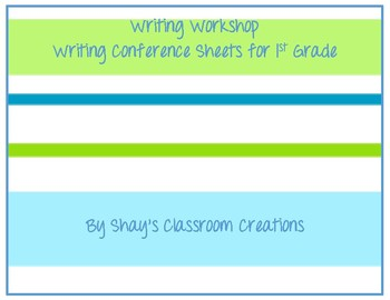 First Grade Writing Conference Sheets for Writing Units of Study