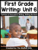 First Grade Writing Curriculum: Opinion and Persuasive Writing