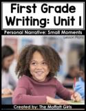First Grade Writing Curriculum: Personal Narrative