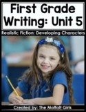 First Grade Writing Curriculum: Realistic Fiction