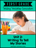 Personal Narrative Writing Lessons for 1st Grade {1st Gr Wtg Workshop Unit 2}