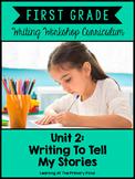 Personal Narrative Writing Lessons for 1st Grade {1st Gr Wtg Workshop Unit 2}