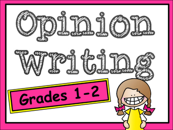 Wriing an Opinion Essay: Grades 1 & 2