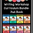 First Grade Writing Workshop Curriculum Bundle