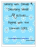 First Grade- Writing with Details! Aligned with Common CORE