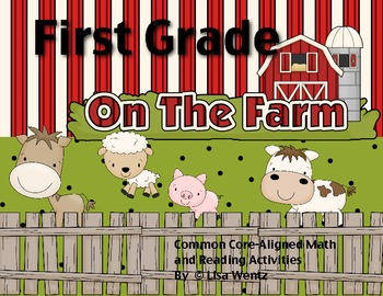 First Grade on the Farm - Common Core-Aligned Math and Literacy Activities