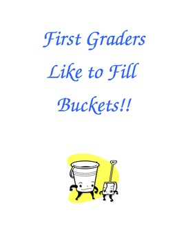 First Graders Like to Fill Buckets!