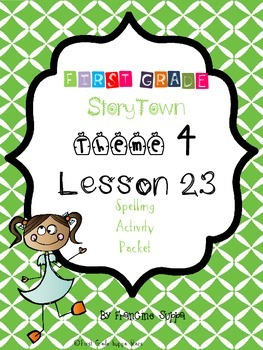 First Grade StoryTown Theme 4 Lesson 23 Spelling Activity Packet