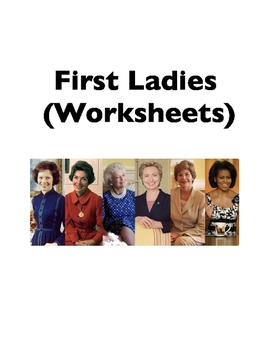 First Ladies of the U.S. (Worksheets)