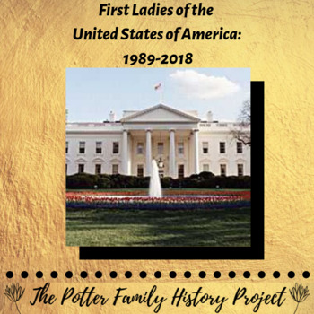First Ladies of the United States of America: 1989-2018