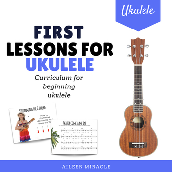 Ukulele First Lessons {Comprehensive Unit for the Music Classroom}