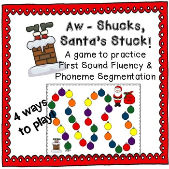 "First Sound Fluency & Phoneme Segmentation ""Aw - Shucks, Santa's Stuck!"""